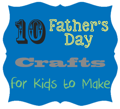 TheInspiredHome.org // 10 Father's Day Crafts for Kids {Roundup} includes 1st father's day ideas, crafts for babies, toddlers and big kids.