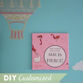 DIY Customized Wall Art – Though She Be But Little, She Is Fierce