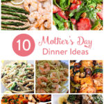 TheInspiredHome.org // Here are 10 fantastically delicious Mother's Day dinner ideas you can prepare for all of those important women in your life.