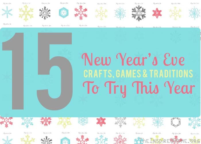 New Years Eve Craft, Acivities and Traditions to Try by theinspiredhome.org