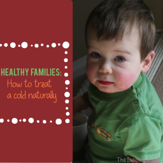 Healthy Families: How To Treat A Cold Naturally