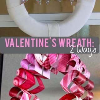 Valentines Day Wreath: 2 Ways