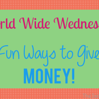 World Wide Wednesday: Fun Ways to Give Money