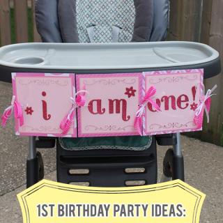 1st Birthday Party Ideas: Highchair Banner Tutorial