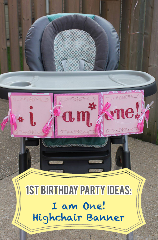 TheInspiredHome.org // First Birthday Party Ideas: I am One! Highchair Banner Tutorial