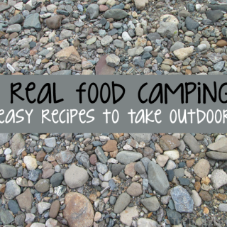 Real Food Camping: Quick & Easy Menu