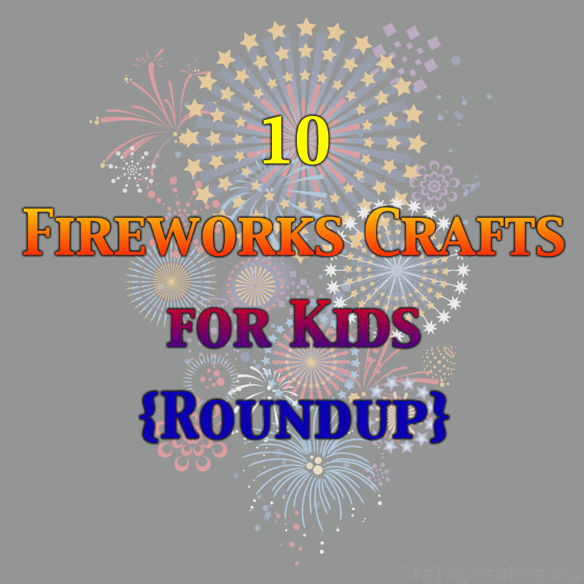 TheInspiredHome.org // A roundup of fireworks crafts for kids. Perfect for Victoria Day, Memorial Day, Canada Day and the Fourth of July! All ages from babies to toddlers to big kids. A variety of ideas including both paint & non-paint crafts.