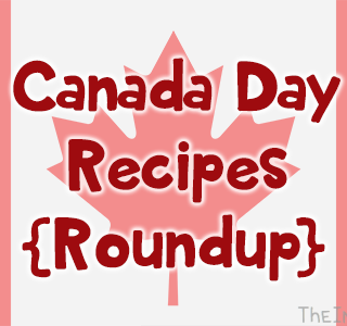 Canada Day Recipes {Roundup}
