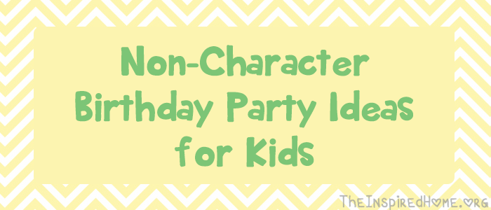 TheInspiredHome.org // Non-Character Birthday Party Ideas for Kids