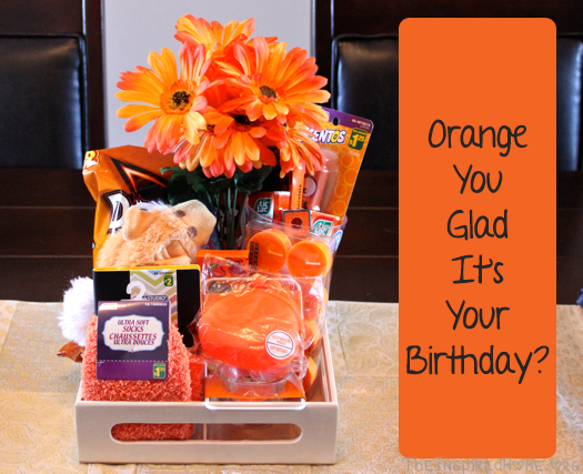 DIY Birthday Gift Orange You Glad Its Your