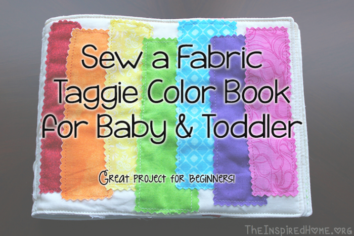 TheInspiredHome.org // 4 Sewing Projects for Kids, DIY: Sew a Fabric Color Taggie Book for your Baby or Toddler. A fantastic project for beginners!