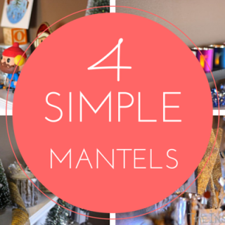 4 Simple DIY Holiday Mantels