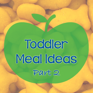 More Toddler Meal Ideas