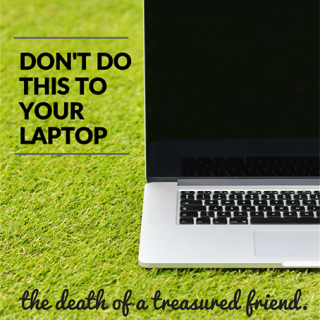 Don't Do This To Your Laptop |The Death of a Treasured Friend