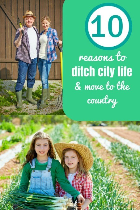 10 Reasons to ditch city life and move to the country