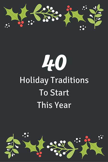 40 Holiday Traditions to Start