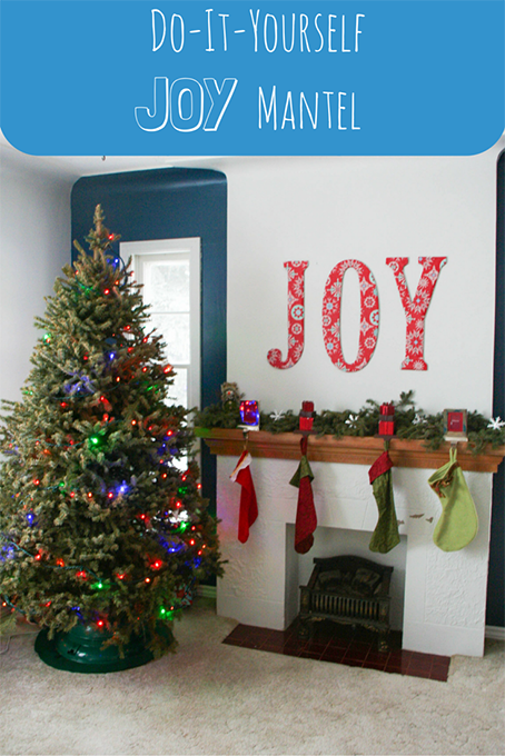 Do-It-Yourself JOY Mantel