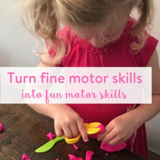 Turn Fine Motor Skills Into Fun Motor Skills