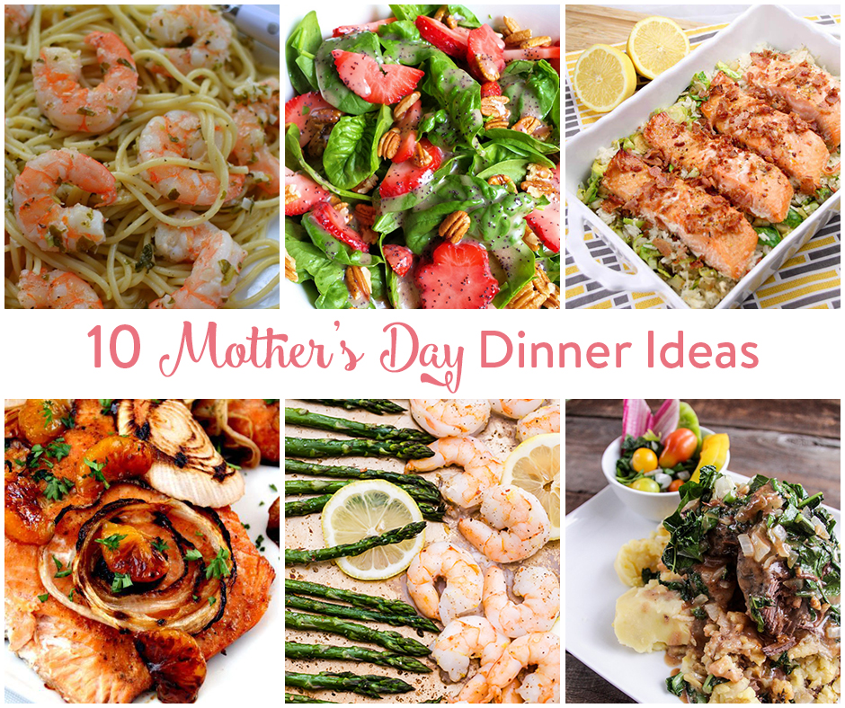 10 Mother's Day Dinner Ideas • The Inspired Home
