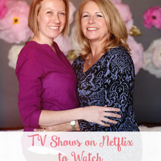 TV Shows on Netflix to Watch With Your Mom