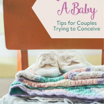 TheInspiredHome.org // Let's Have A Baby - Tips for parents trying to conceive