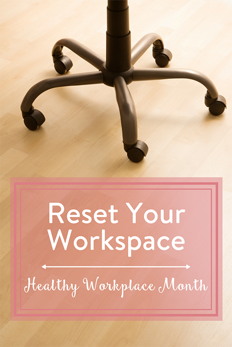 TheInspiredHome.org // Reset Your Workspace: Healthy Workplace Month