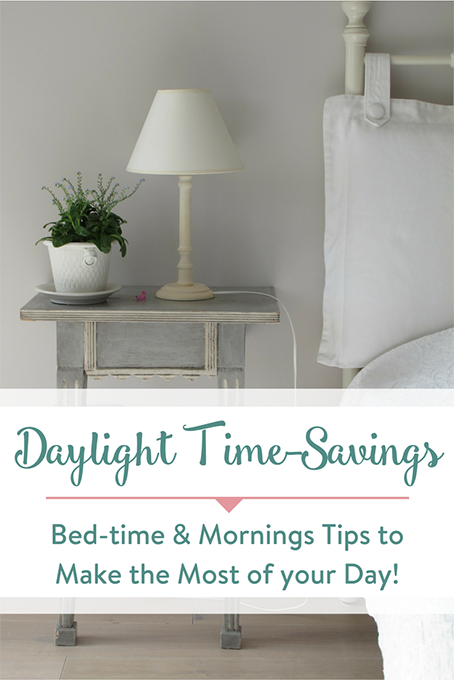 TheInspiredHome.org // Daylight Time-Savings: Bed-time & Mornings Tips to Make the Most of your Day!
